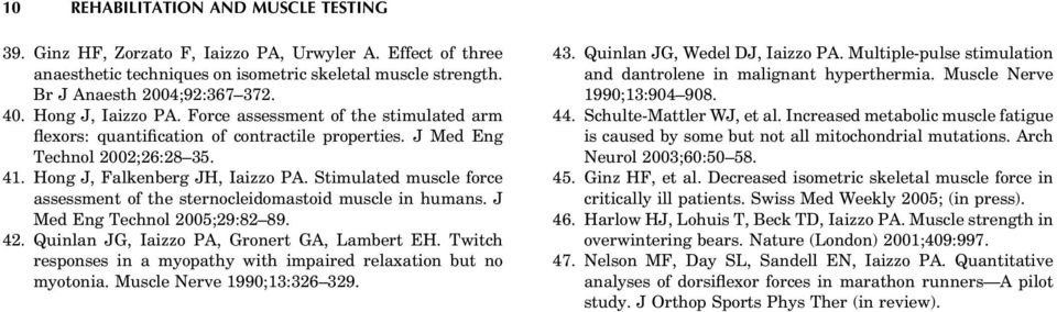 Stimulated muscle force assessment of the sternocleidomastoid muscle in humans. J Med Eng Technol 2005;29:82 89. 42. Quinlan JG, Iaizzo PA, Gronert GA, Lambert EH.