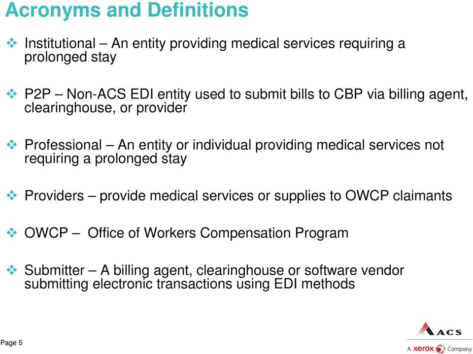 services not requiring a prolonged stay Providers provide medical services or supplies to OWCP claimants OWCP Office of Workers