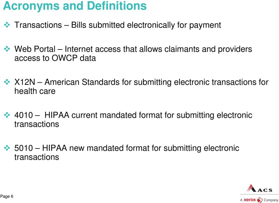 for submitting electronic transactions for health care 4010 HIPAA current mandated format for