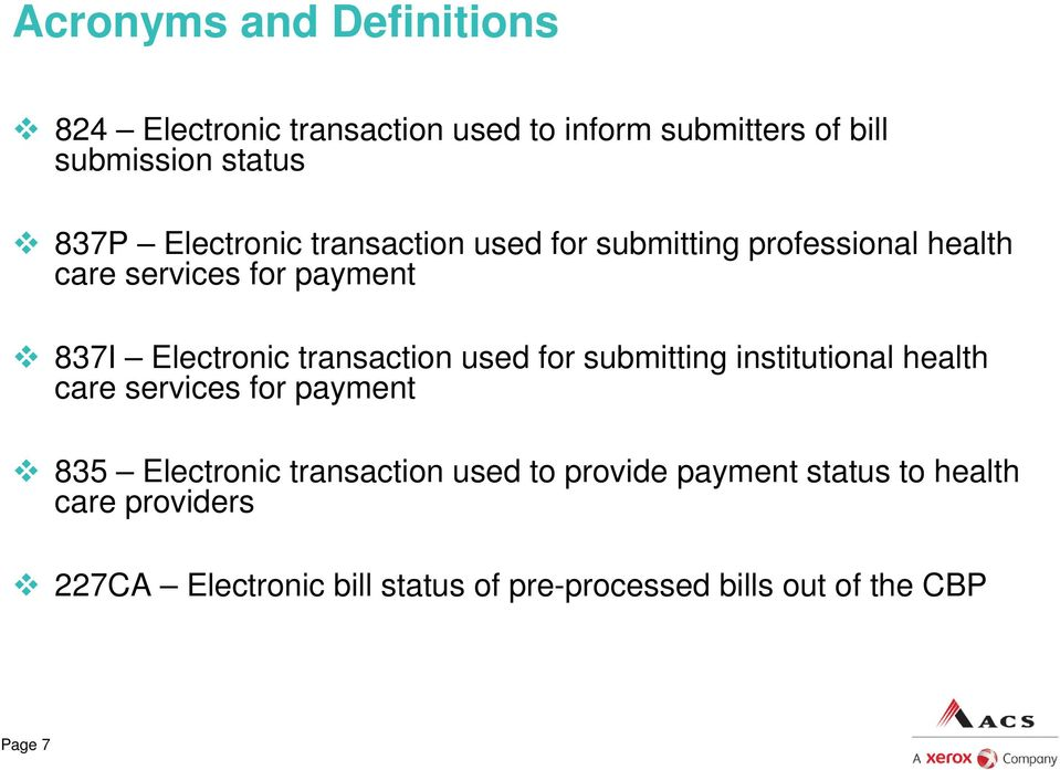 transaction used for submitting institutional health care services for payment 835 Electronic transaction used