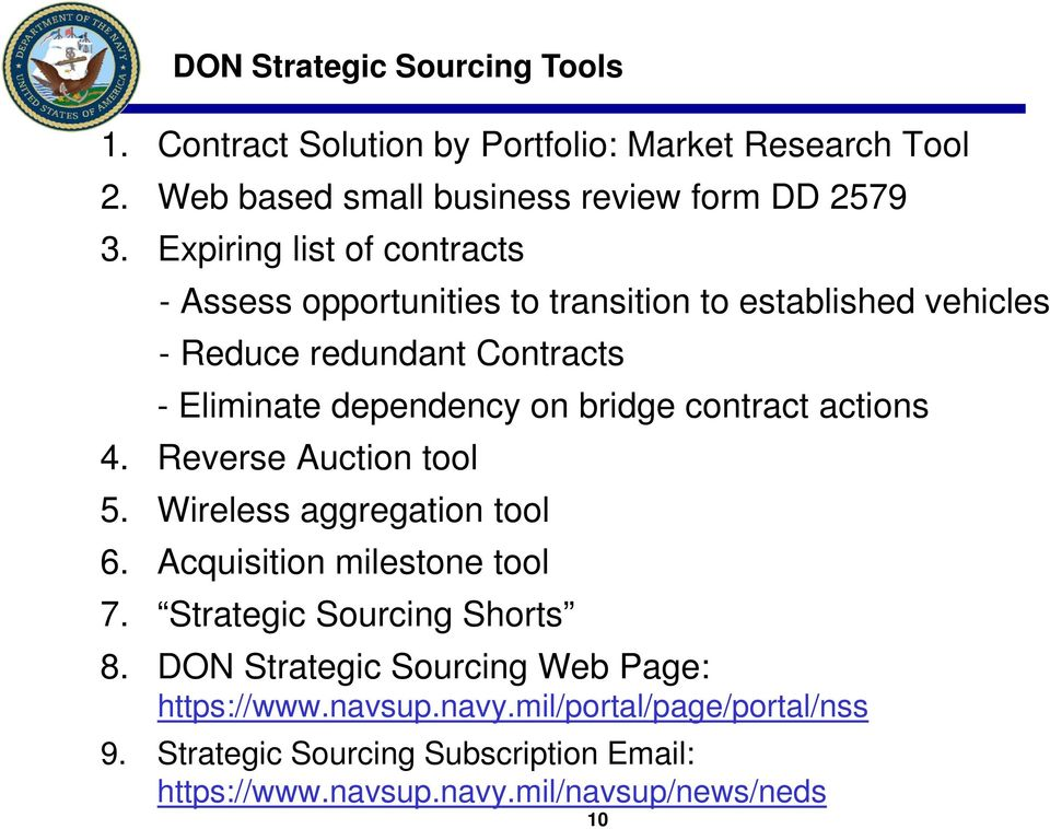 bridge contract actions 4. Reverse Auction tool 5. Wireless aggregation tool 6. Acquisition milestone tool 7. Strategic Sourcing Shorts 8.