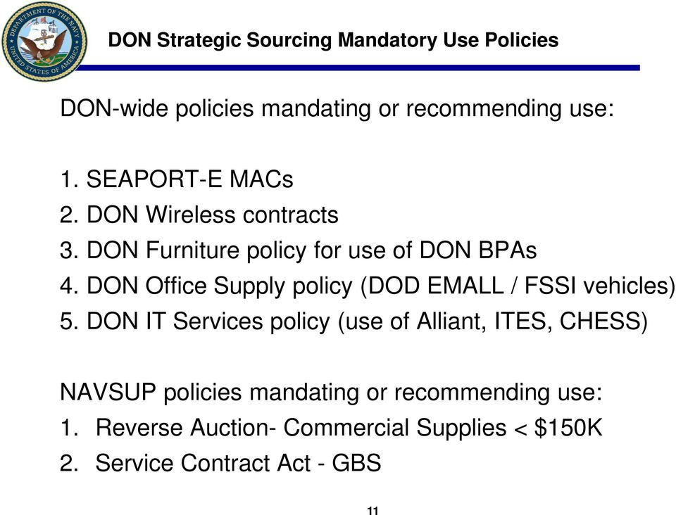 DON Office Supply policy (DOD EMALL / FSSI vehicles) 5.