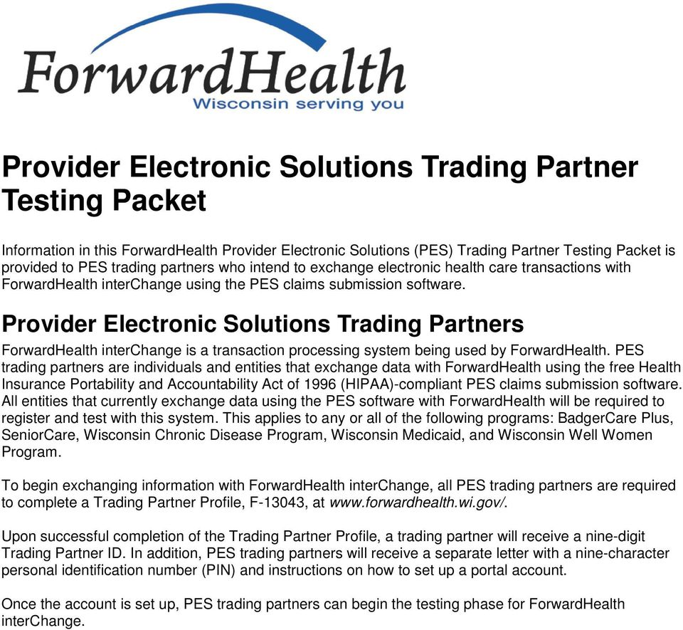 Provider Electronic Solutions Trading Partners ForwardHealth interchange is a transaction processing system being used by ForwardHealth.
