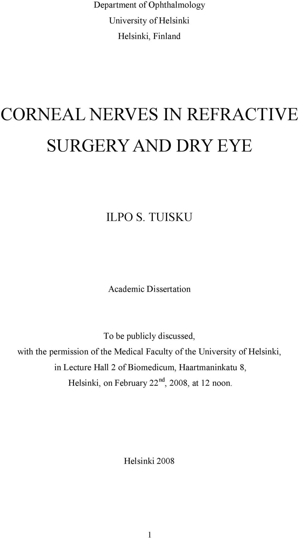 TUISKU Academic Dissertation To be publicly discussed, with the permission of the Medical