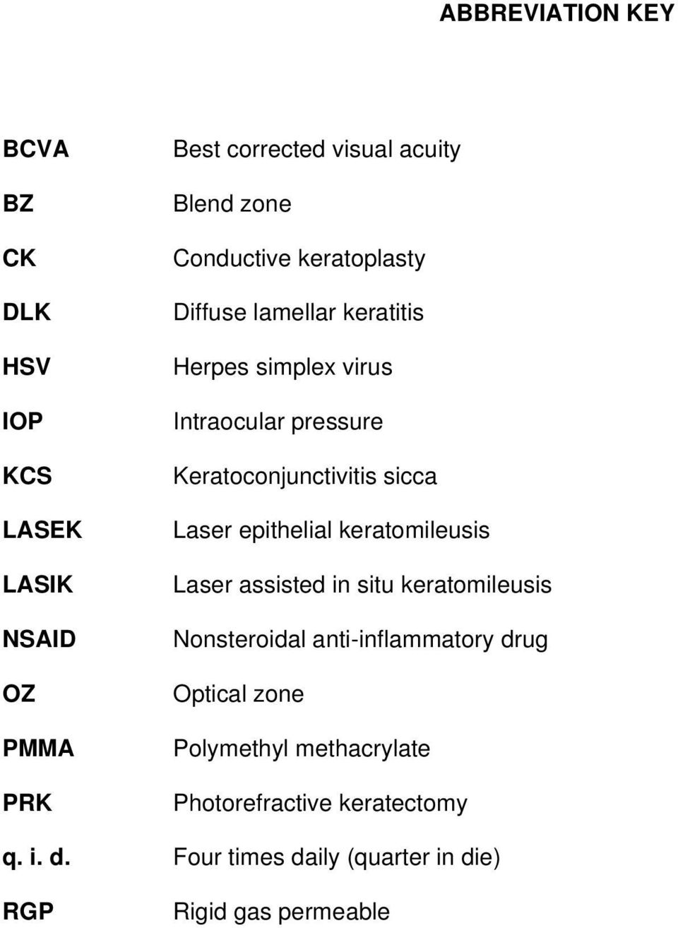 sicca Laser epithelial keratomileusis Laser assisted in situ keratomileusis Nonsteroidal anti-inflammatory drug