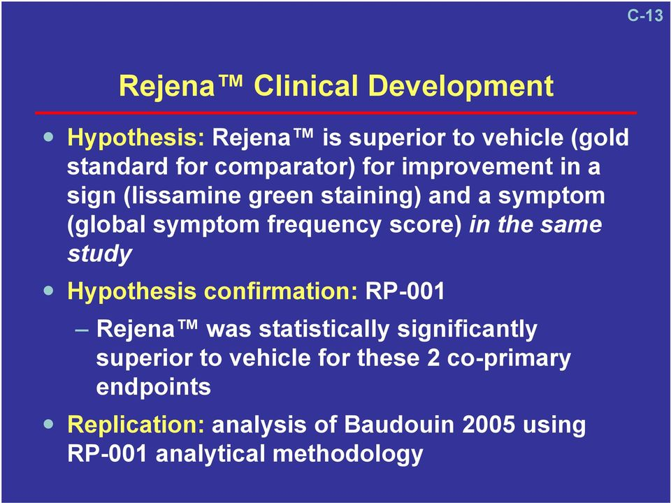 the same study Hypothesis confirmation: RP-001 Rejena was statistically significantly superior to vehicle