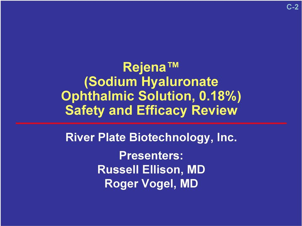 18%) Safety and Efficacy Review River