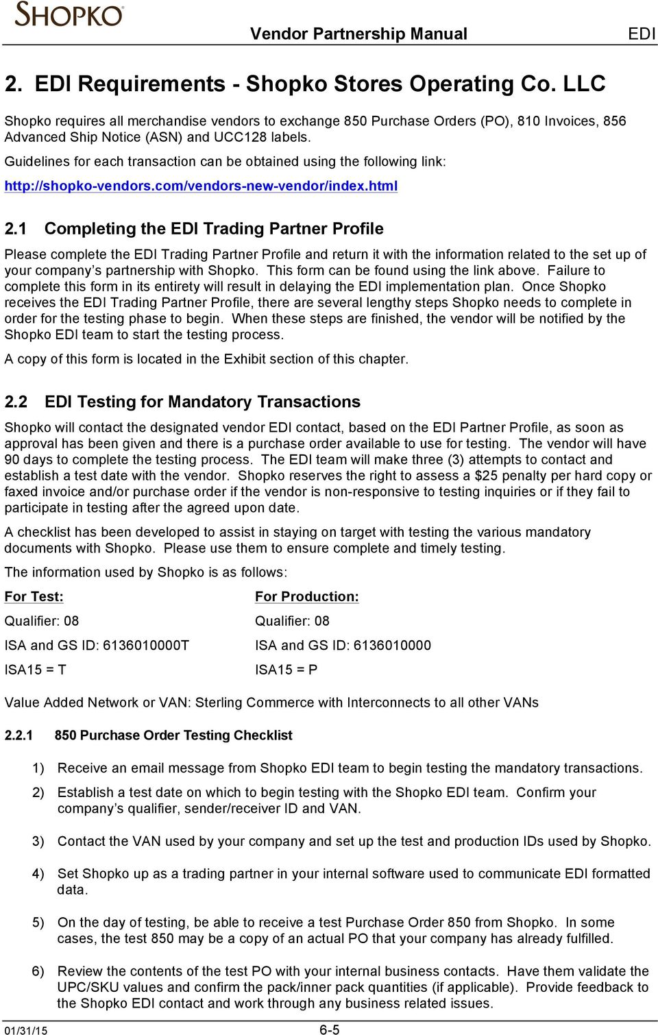 1 Completing the Trading Partner Profile Please complete the Trading Partner Profile and return it with the information related to the set up of your company s partnership with Shopko.