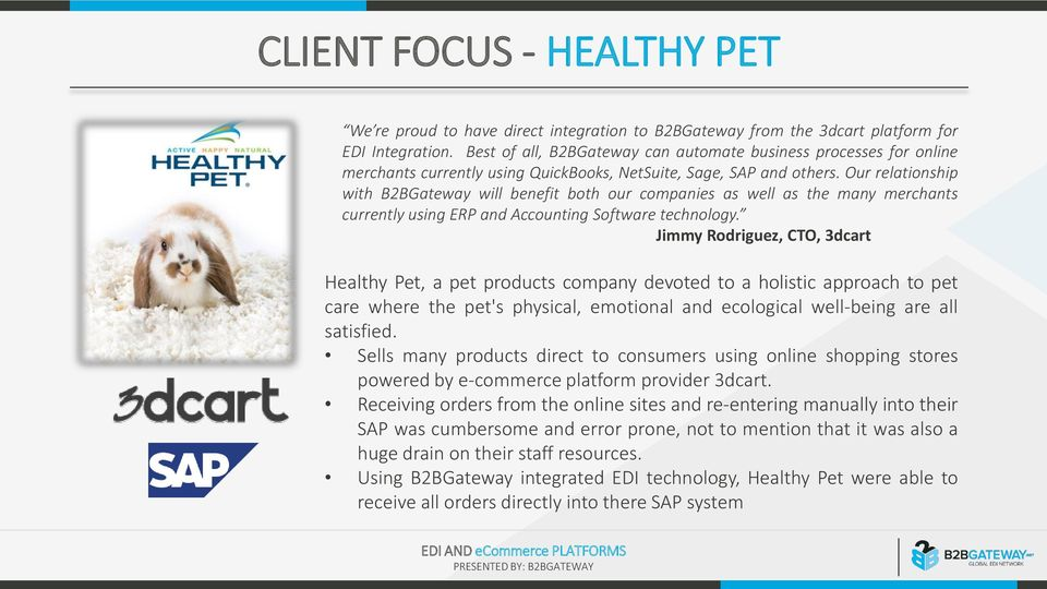 Software technology Jimmy Rodriguez, CTO, 3dcart Healthy Pet, a pet products company devoted to a holistic approach to pet care where the pet's physical, emotional and ecological well-being are all