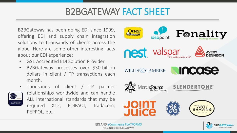 Solution Provider B2BGateway processes over $30-billion dollars in client / TP transactions each month Thousands of client /