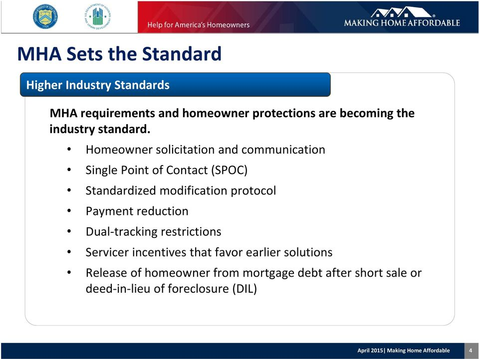 Homeowner solicitation and communication Single Point of Contact (SPOC) Standardized modification