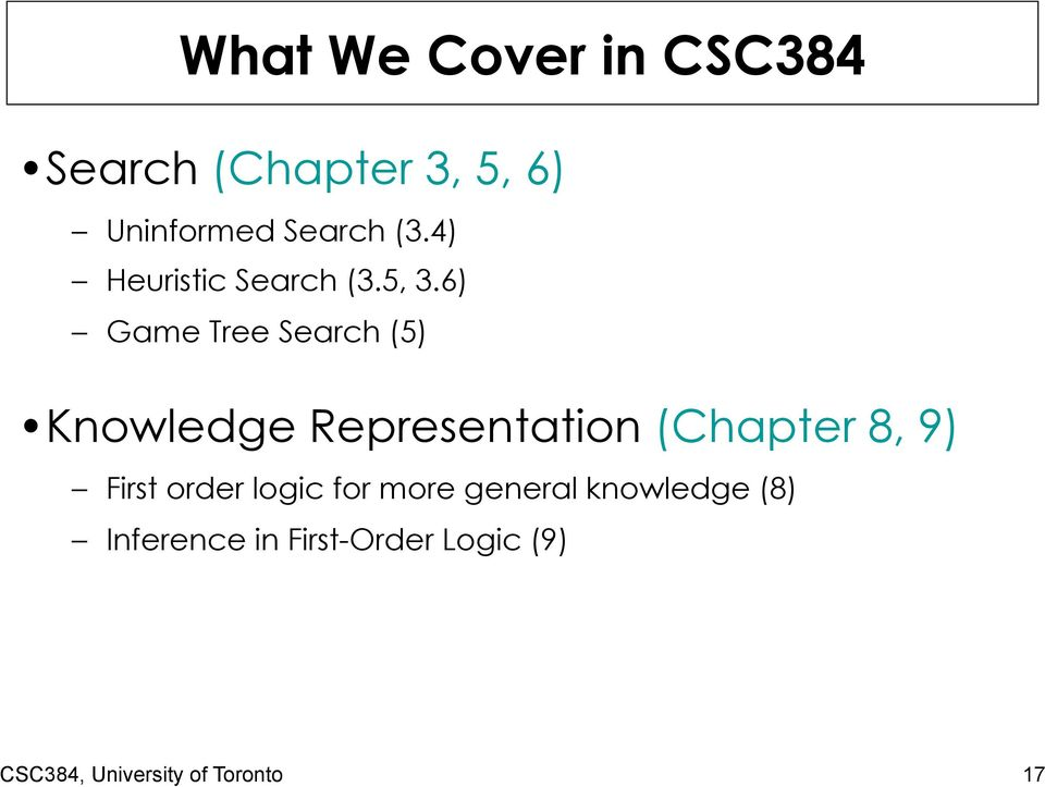6) Game Tree Search (5) Knowledge Representation (Chapter 8, 9) First