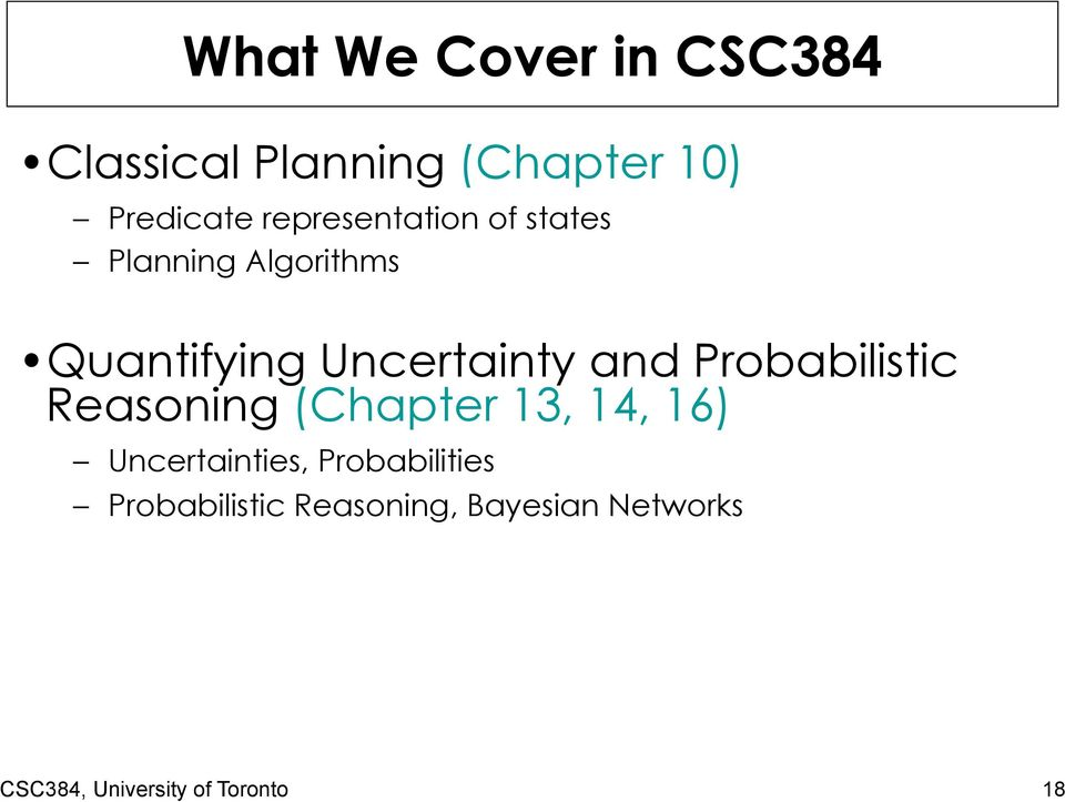 and Probabilistic Reasoning (Chapter 13, 14, 16) Uncertainties,