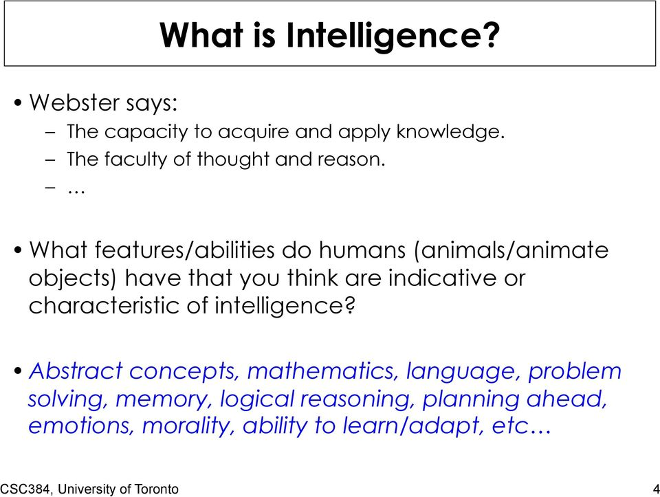What features/abilities do humans (animals/animate objects) have that you think are indicative or