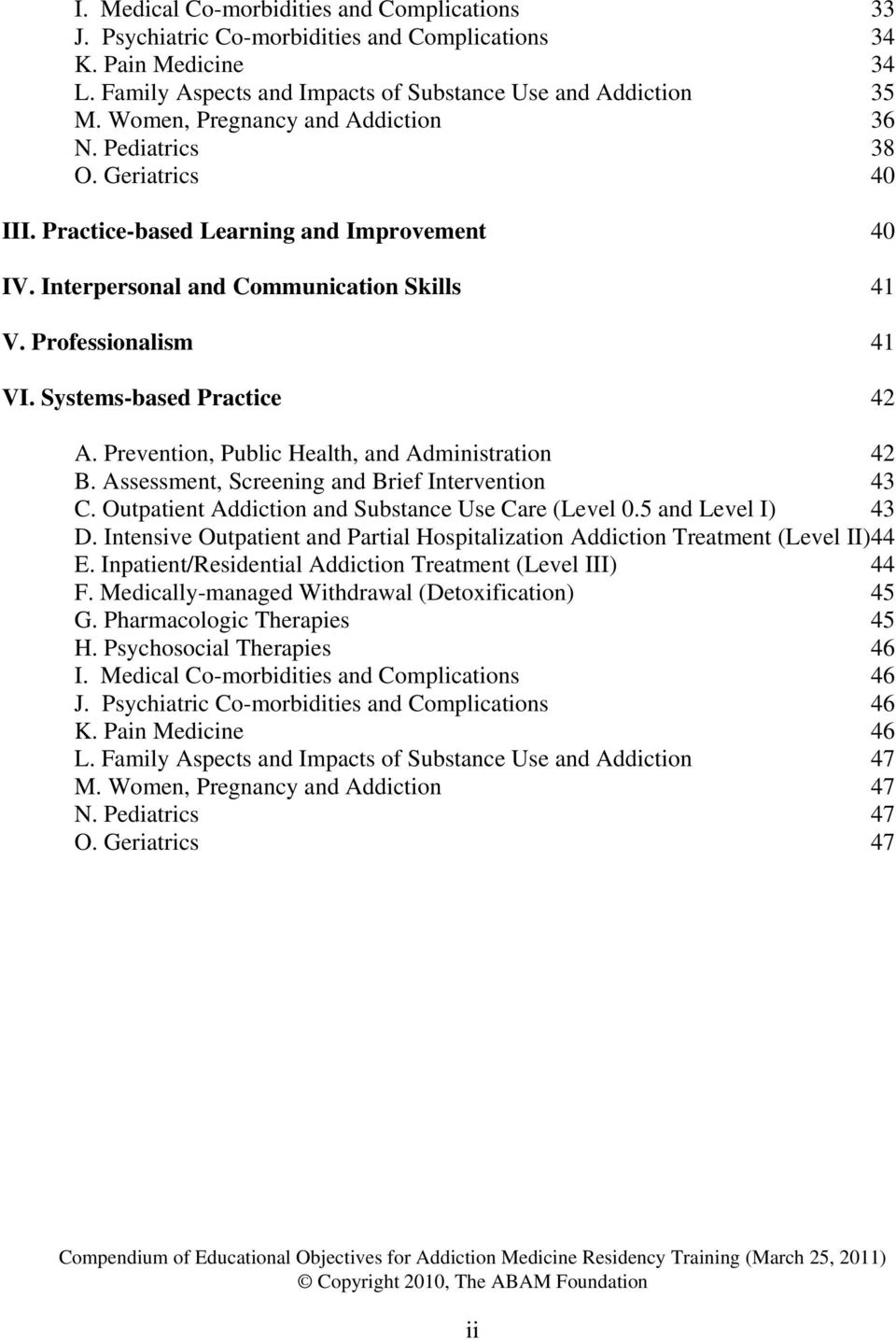 Systems-based Practice 42 A. Prevention, Public Health, and Administration 42 B. Assessment, Screening and Brief Intervention 43 C. Outpatient Addiction and Substance Use Care (Level 0.