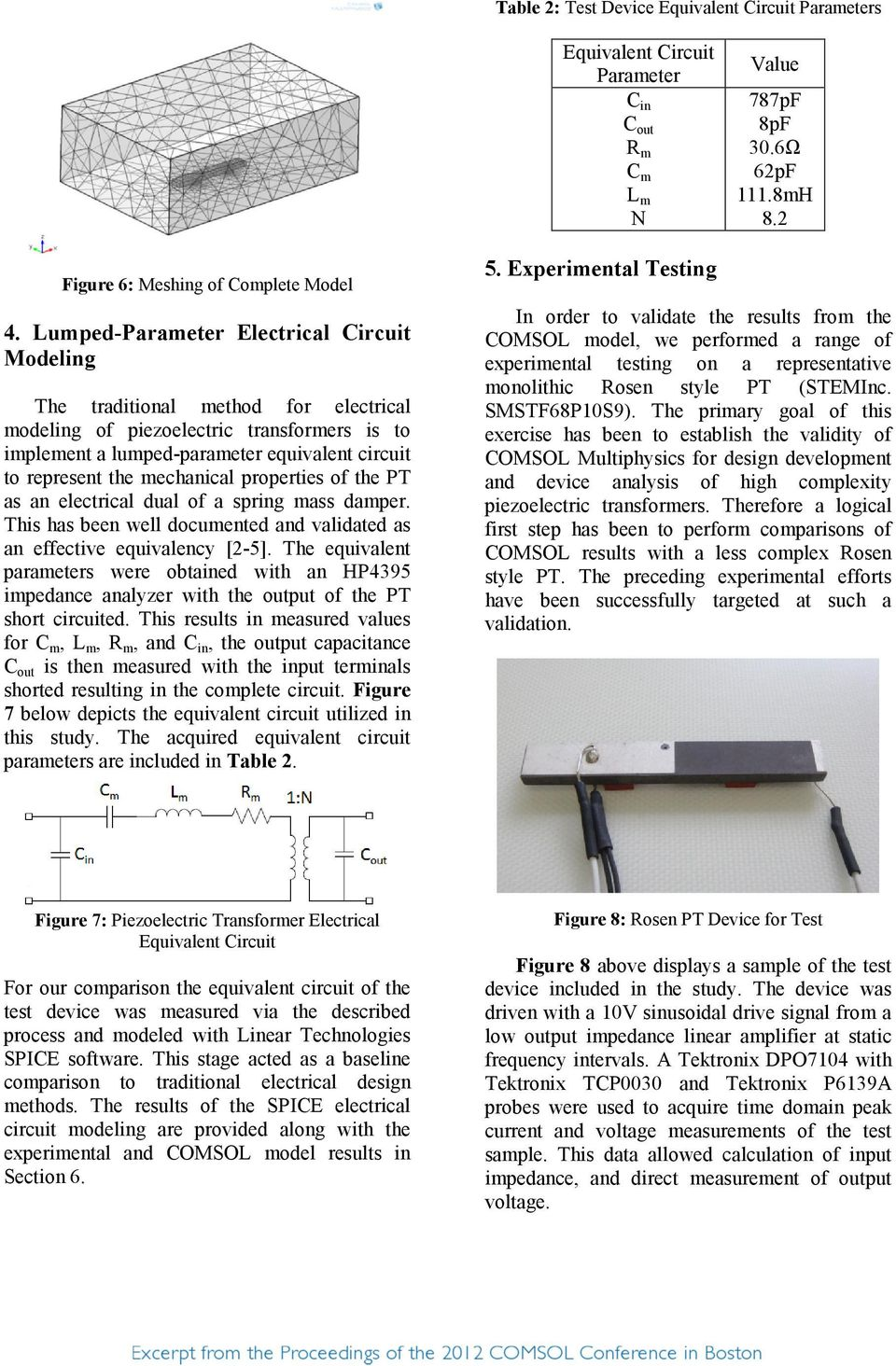 mechanical properties of the PT as an electrical dual of a spring mass damper. This has been well documented and validated as an effective equivalency [2-5].