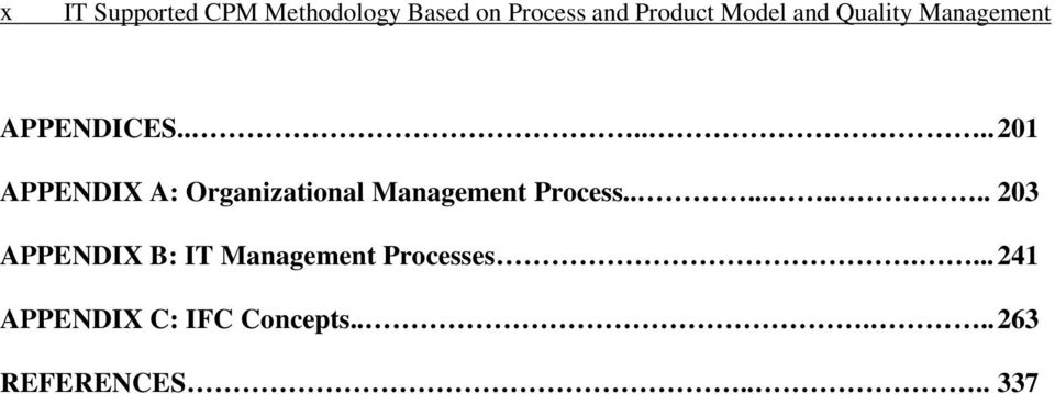 ..... 201 APPENDIX A: Organizational Management Process.
