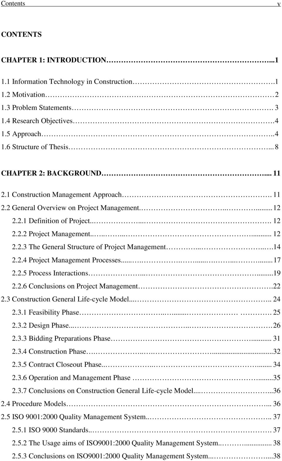 .....14 2.2.4 Project Management Processes............... 17 2.2.5 Process Interactions......19 2.2.6 Conclusions on Project Management.22 2.3 Construction General Life-cycle Model..... 24 2.3.1 Feasibility Phase.