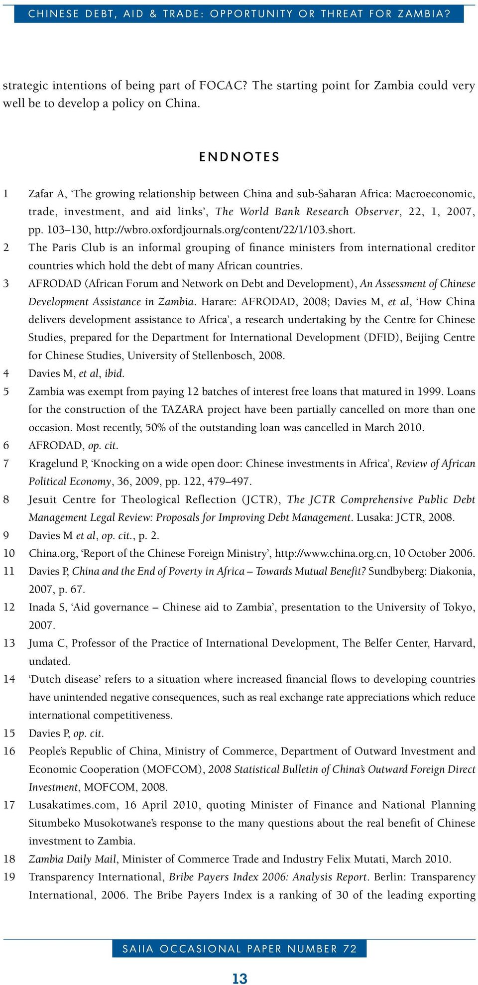 E n d n o t e s 1 Zafar A, The growing relationship between China and sub-saharan Africa: Macroeconomic, trade, investment, and aid links, The World Bank Research Observer, 22, 1, 2007, pp.