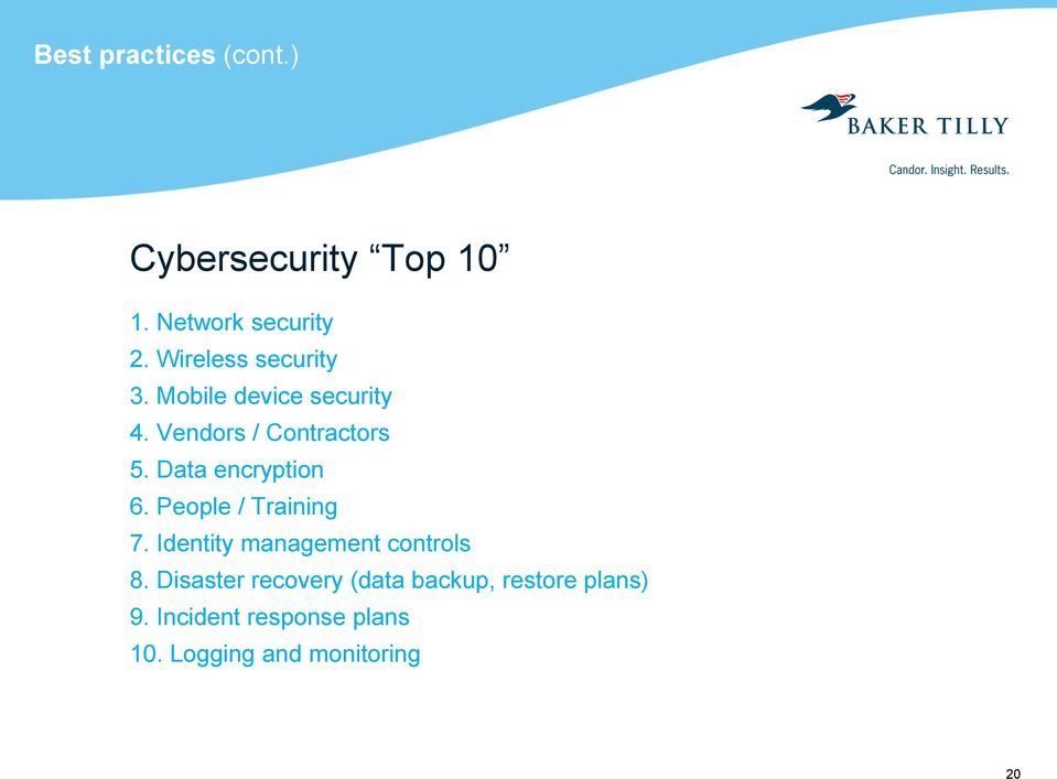 Data encryption 6. People / Training 7. Identity management controls 8.