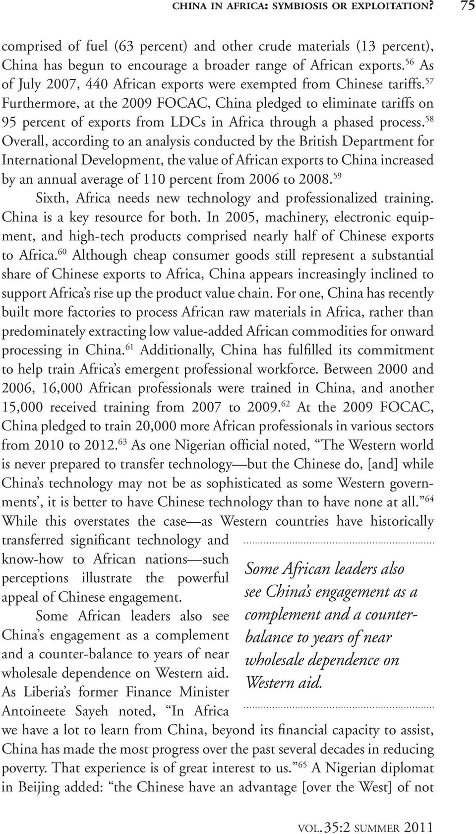57 Furthermore, at the 2009 FOCAC, China pledged to eliminate tariffs on 95 percent of exports from LDCs in Africa through a phased process.