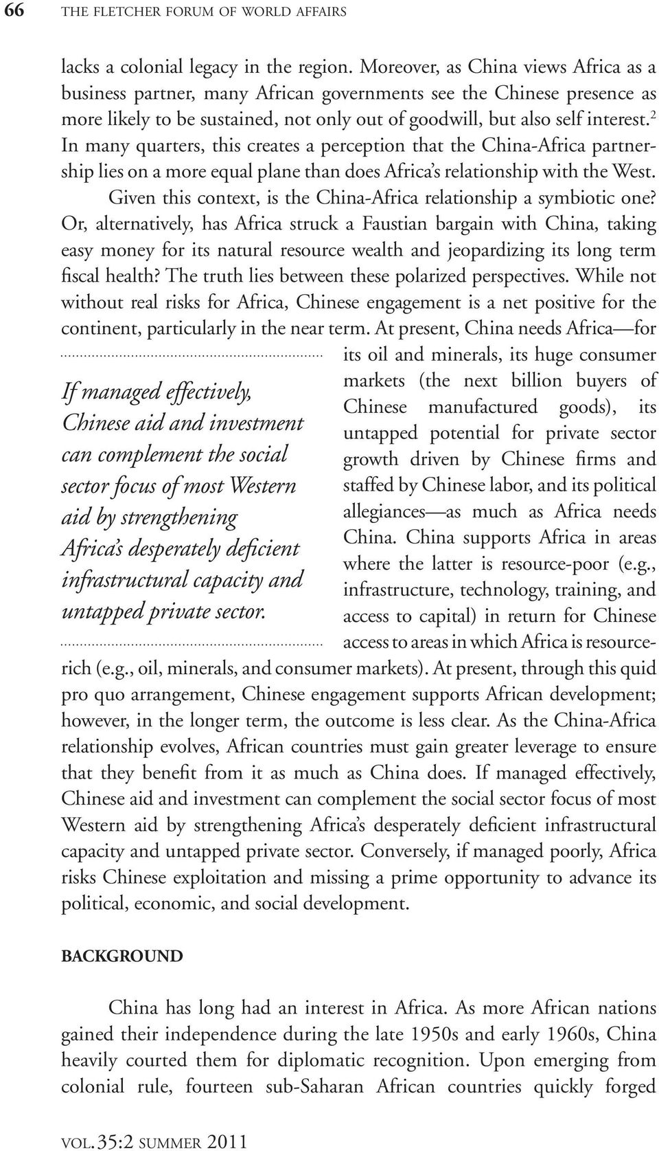 2 In many quarters, this creates a perception that the China-Africa partnership lies on a more equal plane than does Africa s relationship with the West.