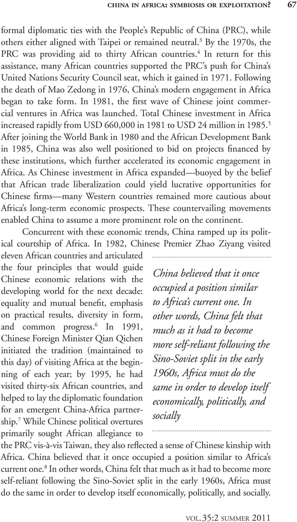 4 In return for this assistance, many African countries supported the PRC s push for China s United Nations Security Council seat, which it gained in 1971.