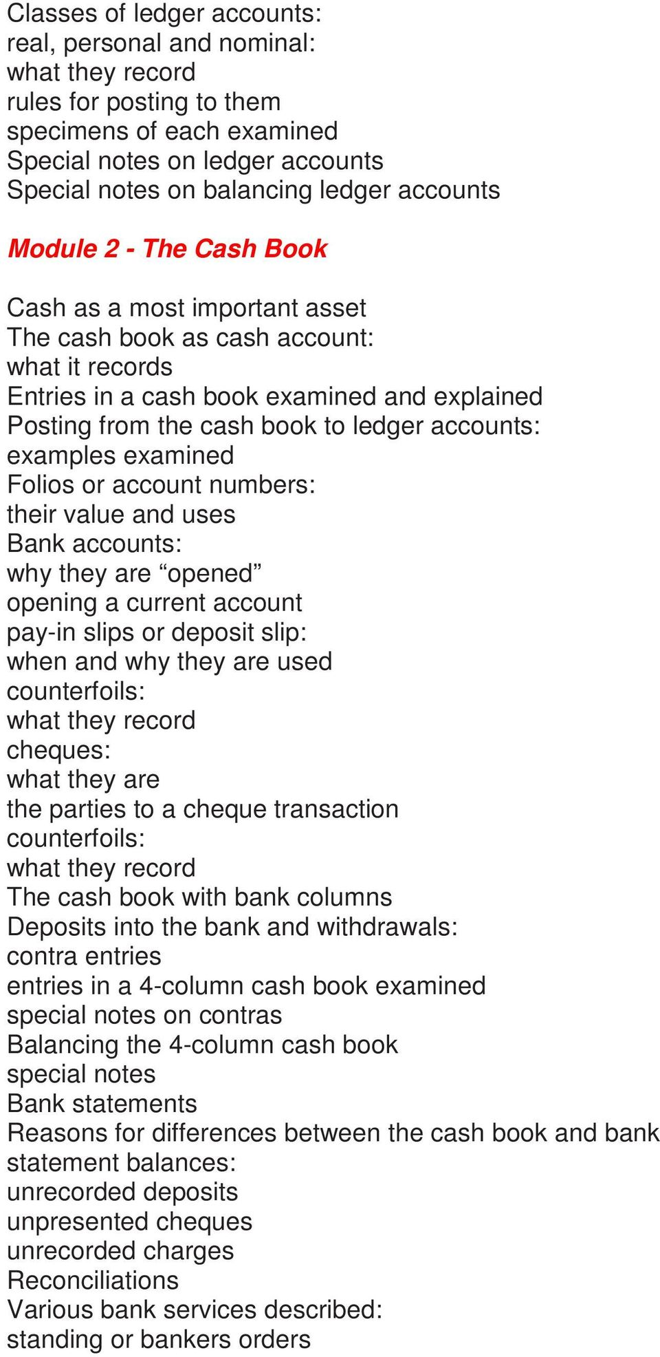 examined Folios or account numbers: their value and uses Bank accounts: why they are opened opening a current account pay-in slips or deposit slip: when and why they are used counterfoils: what they