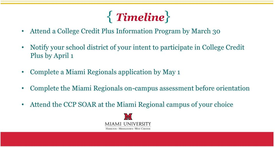 Complete a Miami Regionals application by May 1 Complete the Miami Regionals on-campus