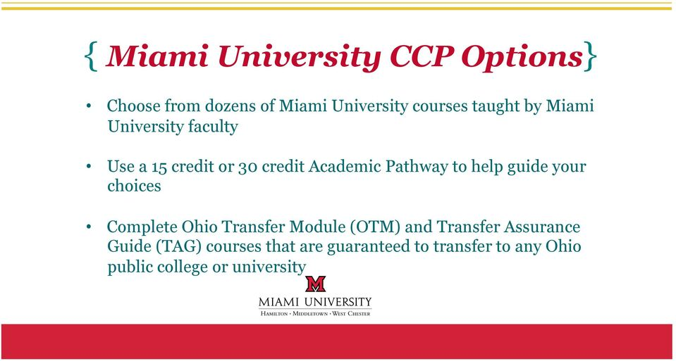 help guide your choices Complete Ohio Transfer Module (OTM) and Transfer Assurance