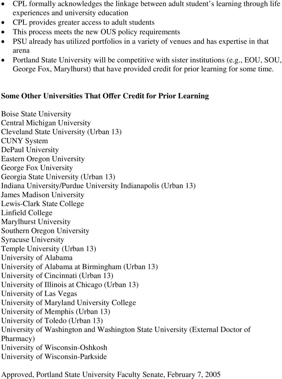 , EOU, SOU, George Fox, Marylhurst) that have provided credit for prior learning for some time.