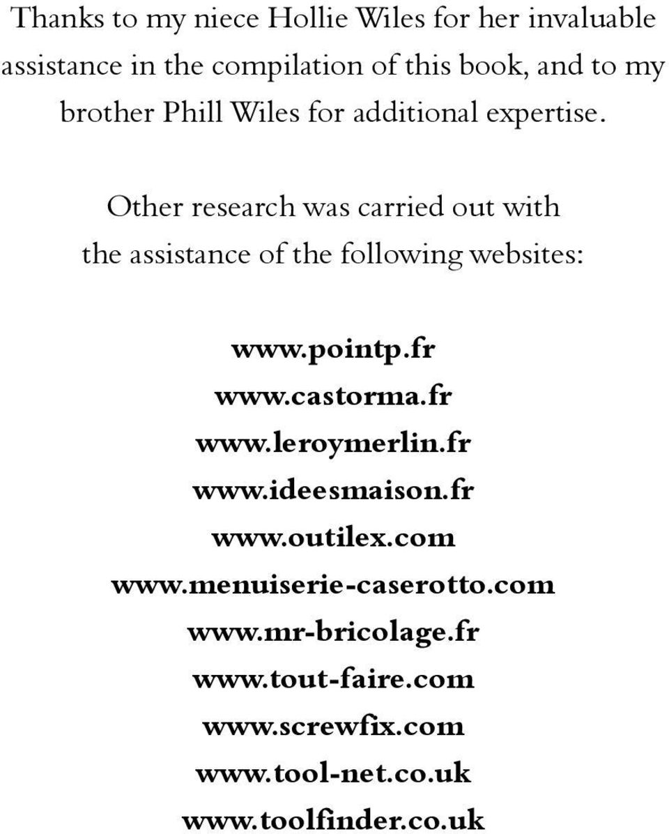 Other research was carried out with the assistance of the following websites: www.pointp.fr www.castorma.