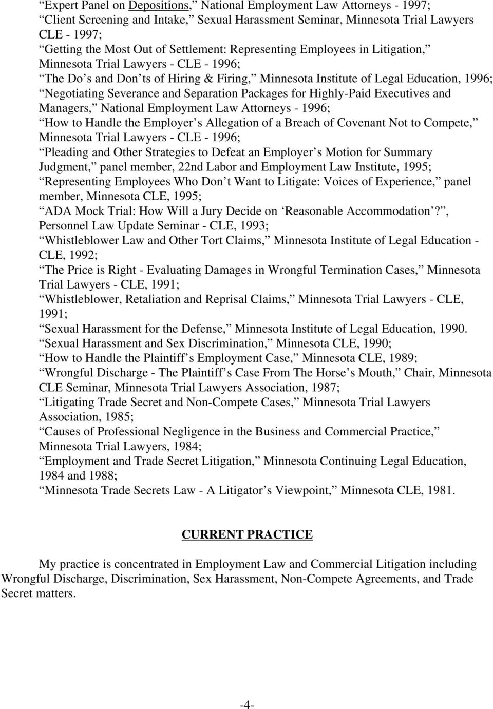 Packages for Highly-Paid Executives and Managers, National Employment Law Attorneys - 1996; How to Handle the Employer s Allegation of a Breach of Covenant Not to Compete, Minnesota Trial Lawyers -