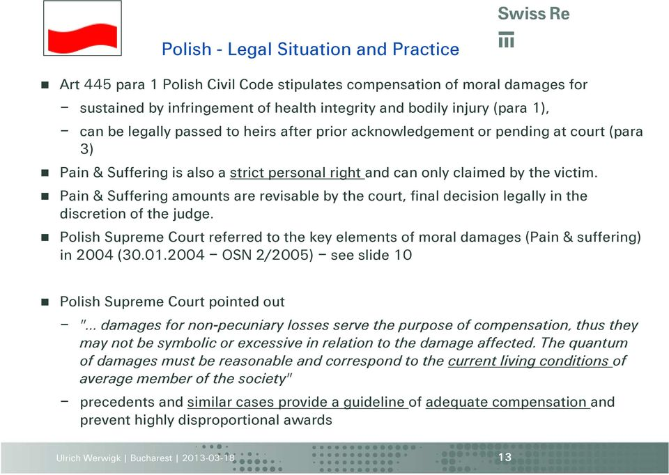 Pain & Suffering amounts are revisable by the court, final decision legally in the discretion of the judge.
