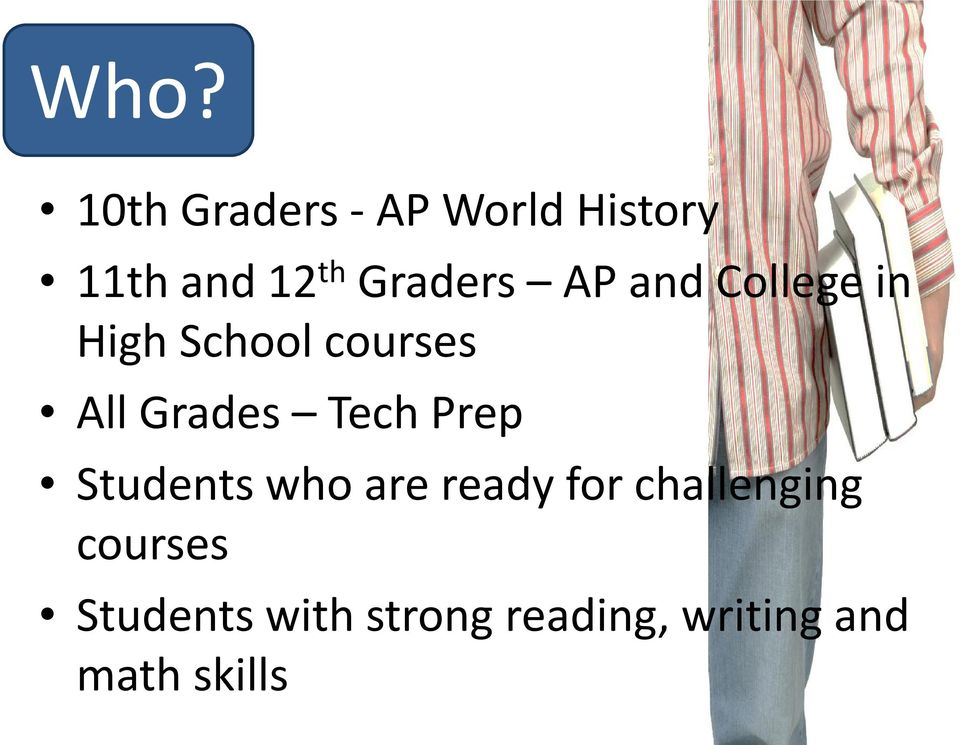 Grades Tech Prep Students who are ready for