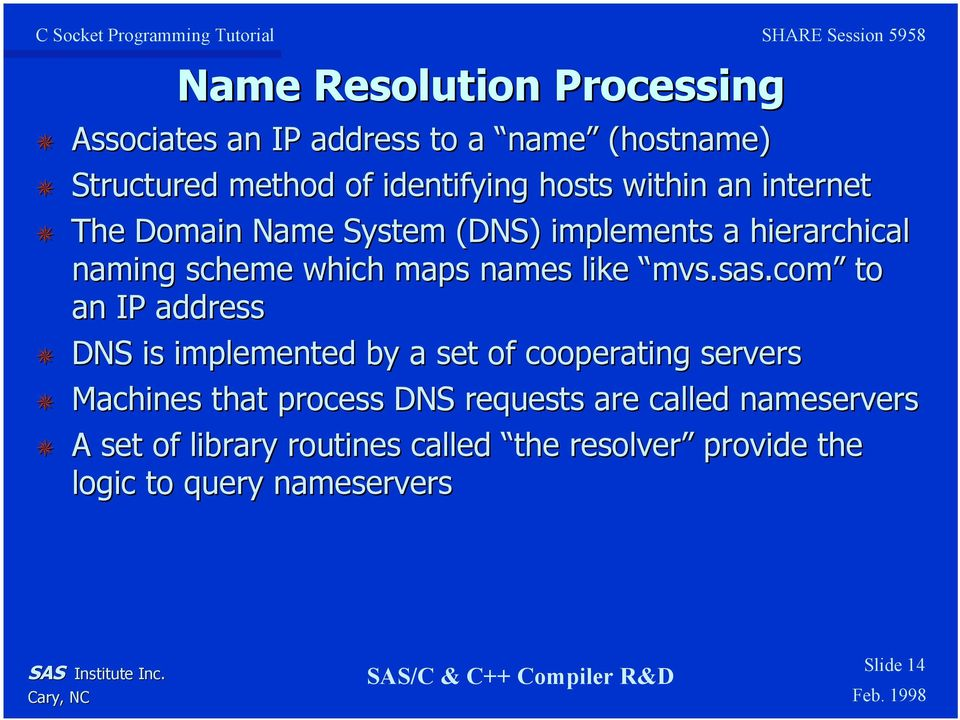 sas.com to an IP address DNS is implemented by a set of cooperating servers Machines that process DNS requests are