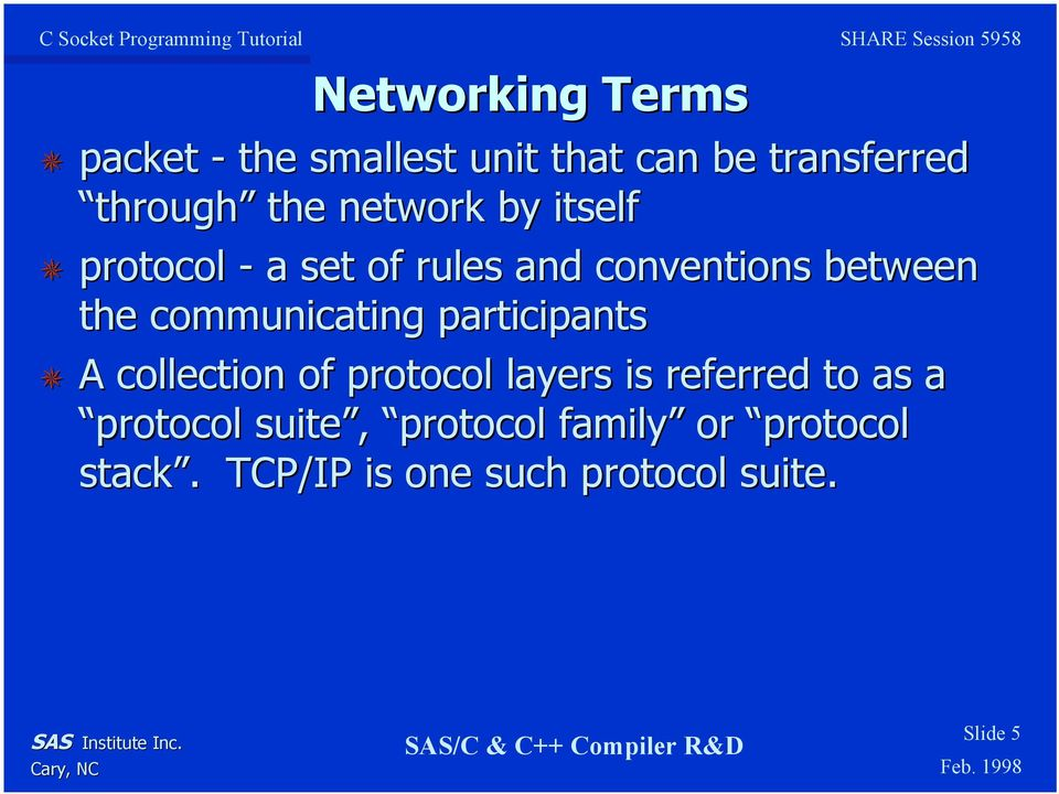 communicating participants A collection of protocol layers is referred to as a