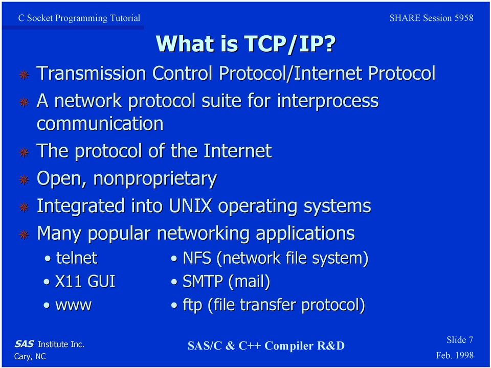 interprocess communication The protocol of the Internet Open, nonproprietary Integrated