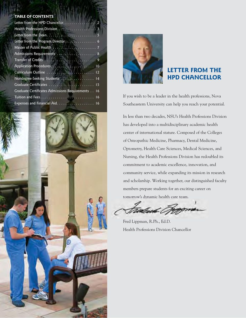 ... LETTER FROM THE HPD CHANCELLOR If you wish to be a leader in the health professions, Nova Southeastern University can help you reach your potential.