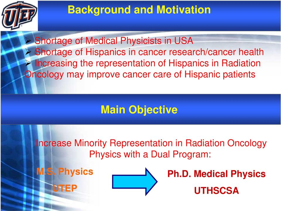 Oncology may improve cancer care of Hispanic patients Main Objective Increase Minority