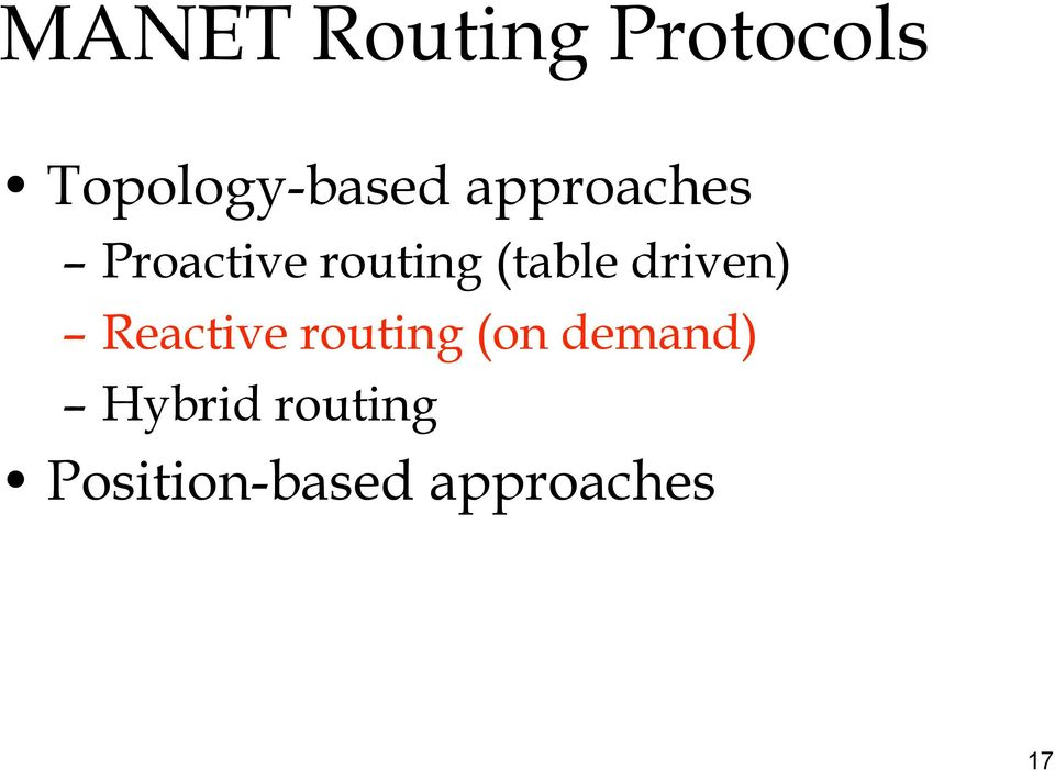 driven) Reactive routing (on demand)