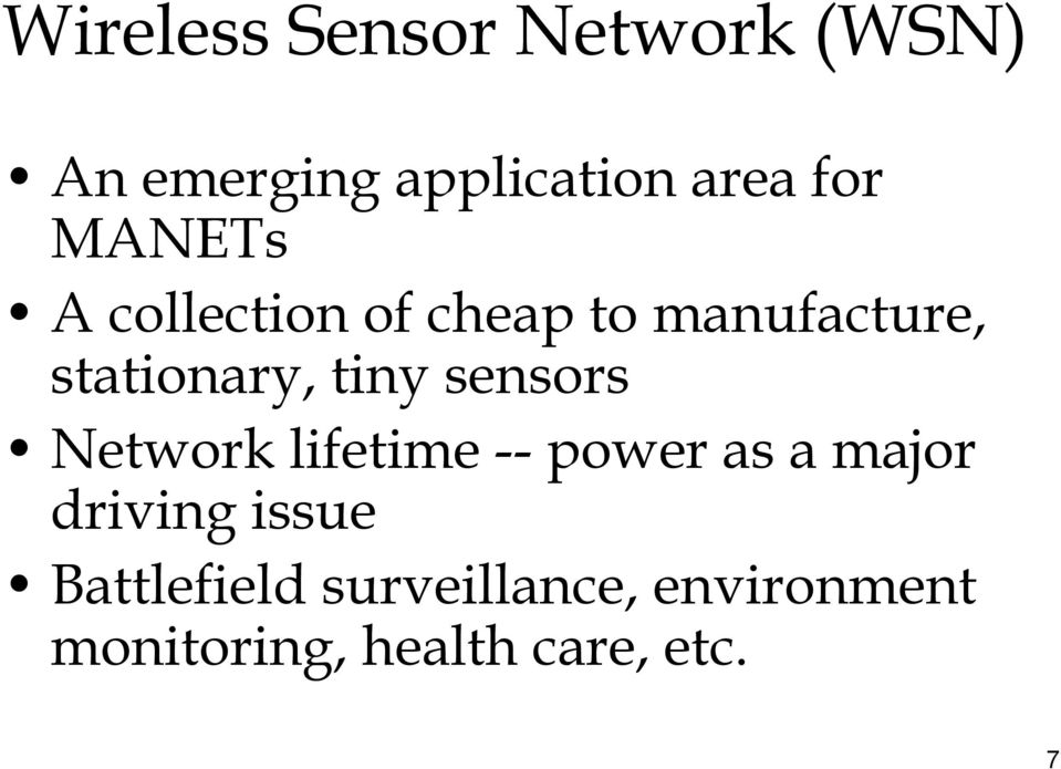 sensors Network lifetime -- power as a major driving issue
