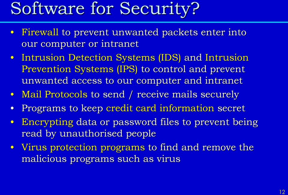 Prevention Systems (IPS) to control and prevent unwanted access to our computer and intranet Mail Protocols to send /
