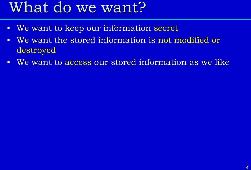 want the stored information is not
