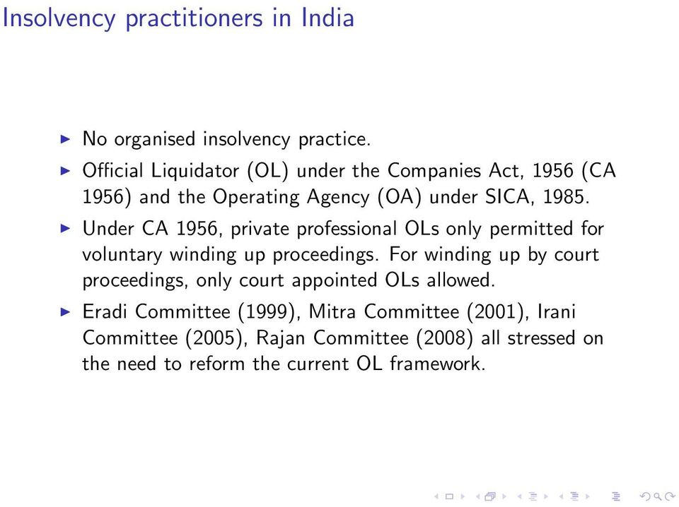 Under CA 1956, private professional OLs only permitted for voluntary winding up proceedings.