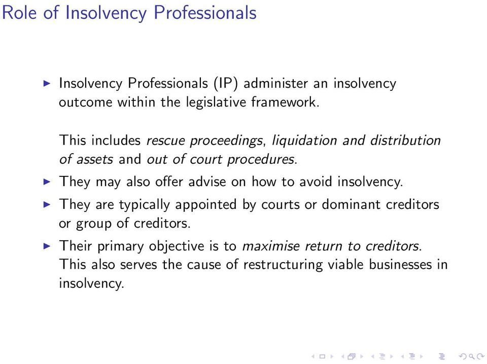 They may also offer advise on how to avoid insolvency.