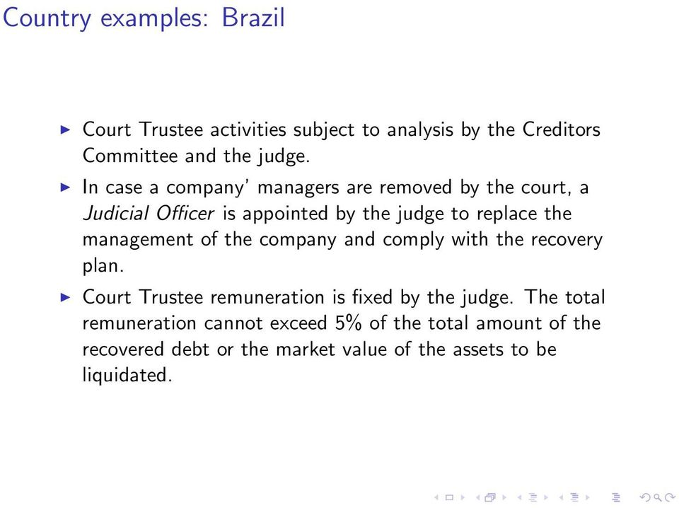 management of the company and comply with the recovery plan. Court Trustee remuneration is fixed by the judge.