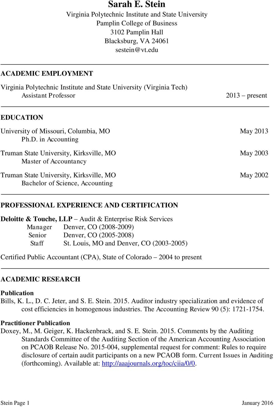 MIC EMPLOYMENT Virginia Polytechnic Institute and State University (Virginia Tech) Assistant Professor 2013 present EDU