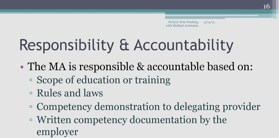 or training Rules and laws Competency demonstration to