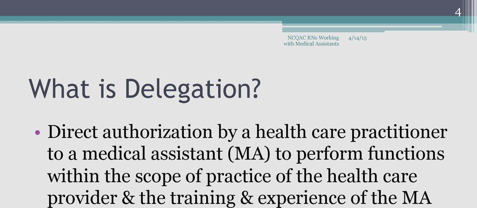 a medical assistant (MA) to perform functions within